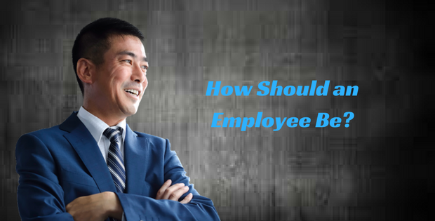 How should an Employee Be?